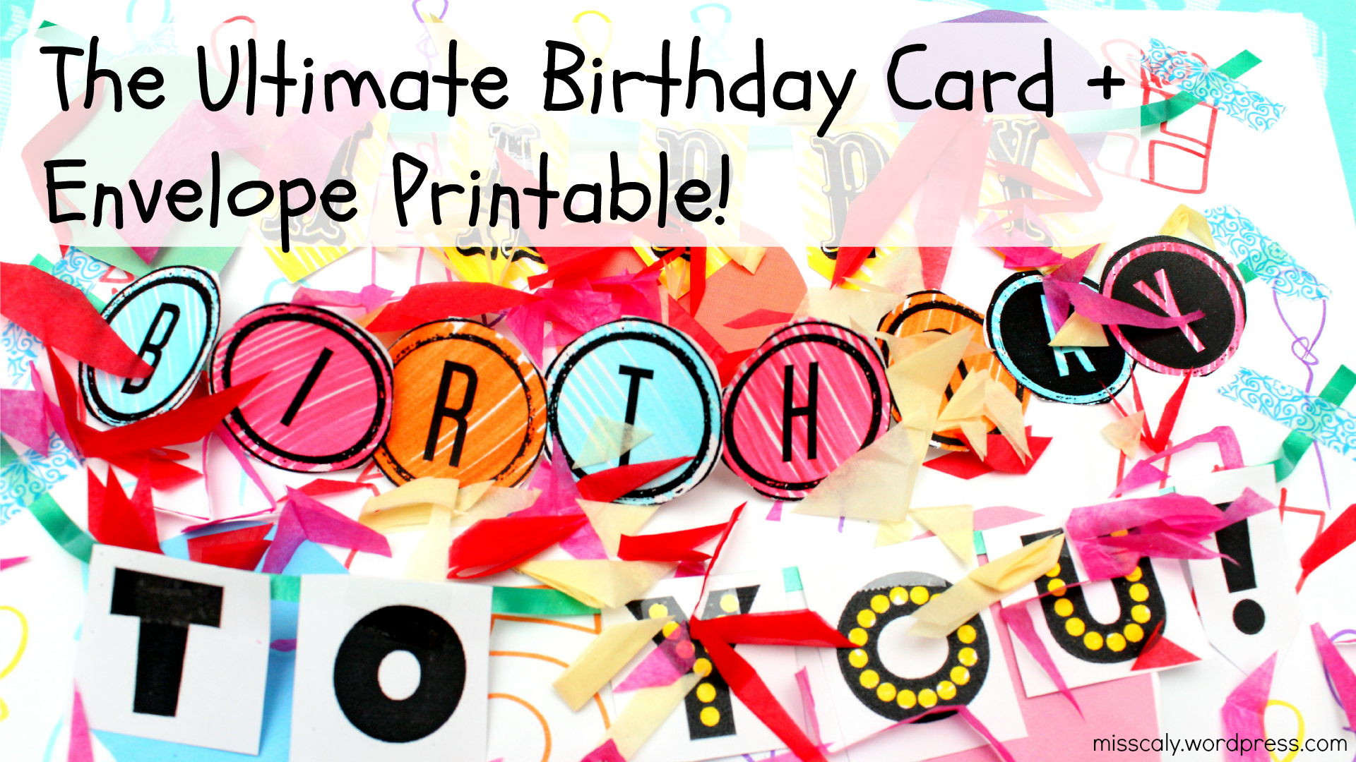 How to Make the Ultimate Birthday Card – FREE PRINTABLES and Easy