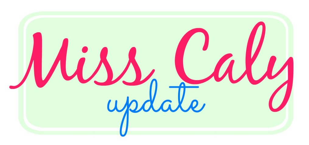 miss caly update