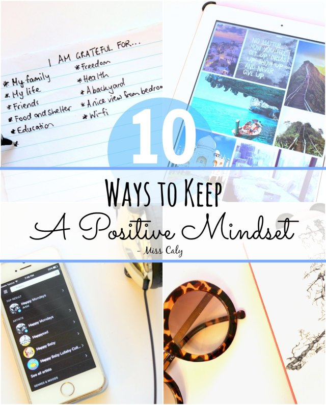 10 ways to keep a positive mindset! - Miss Caly