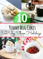 10 Yummy Mug Cakes to Try These Holidays - Miss Caly