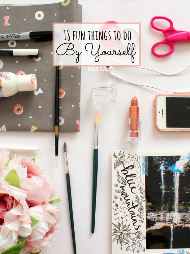 18 fun things to do whenever there's no one else around! - Miss Caly