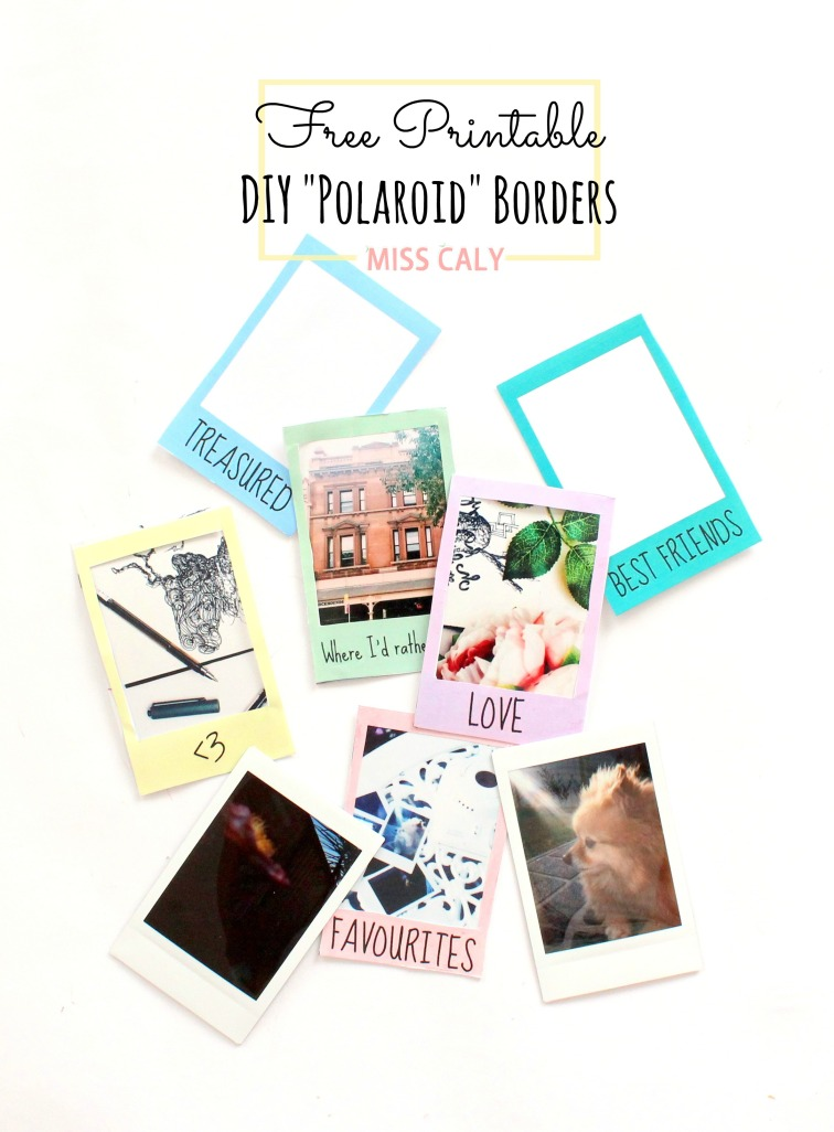 Free printable DIY polaroid borders! - Miss Caly