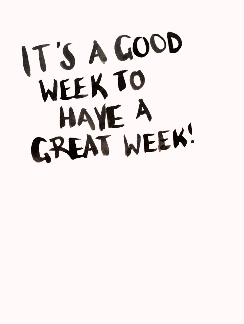 It's a very good week to have a great week! Here's a little inspiration to kick start your Monday...