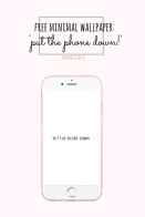 free downloadale minimal wallpaper - 'put the phone down!' By Miss Caly